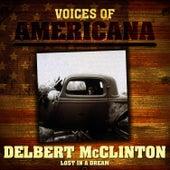 Voices Of Americana: Lost In A Dream by Delbert McClinton