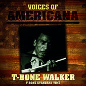 Play & Download Voices Of Americana: T-Bone Standard Time by T-Bone Walker | Napster