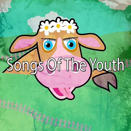 Songs Of The Youth by Songs For Children
