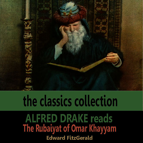 Play & Download Alfred Drake Reads the Rubaiyat of Omar Khayyam by Alfred Drake | Napster