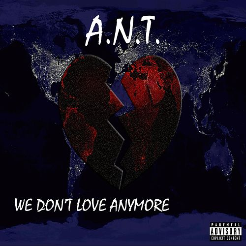 We Don't Love Anymore by Ant (comedy)