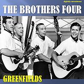 Greenfields (Digitally Remastered) von The Brothers Four