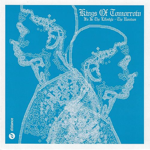 It's the Lifestyle (The Remixes) by Kings Of Tomorrow