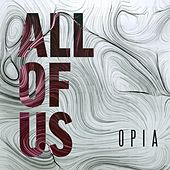 All of Us by Opia