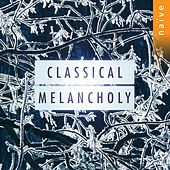 Classical Melancholy by Various Artists