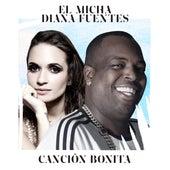 Cancion Bonita by El Micha