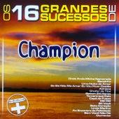 Os 16 Grandes Sucessos de Champion - Série + by Champion