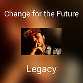 Change for the Future by Legacy