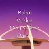 Mery Rashqe Qamar by Rahul Vaidya