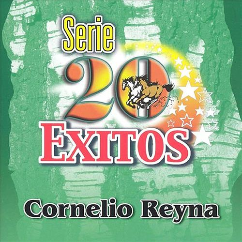 Play & Download Serie 20 Exitos by Cornelio Reyna | Napster