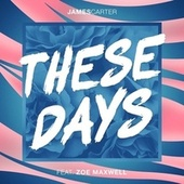 These Days by James Carter