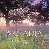 Arcadia: Visions Of Pastoral Bliss von Various Artists