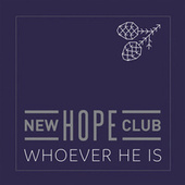 Whoever He Is by New Hope Club