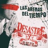 Las Arenas del Tiempo by Desastre