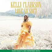 Love So Soft (Mark Knight & Ben Remember Remix) by Kelly Clarkson