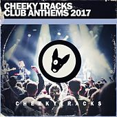 Cheeky Tracks Club Anthems 2017 - EP by Various Artists