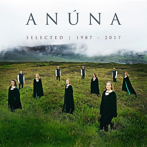 Selected 1987-2017 by Anúna