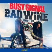 Bad Wine (Slap It Up) van Busy Signal