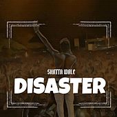 Disaster by Shatta Wale