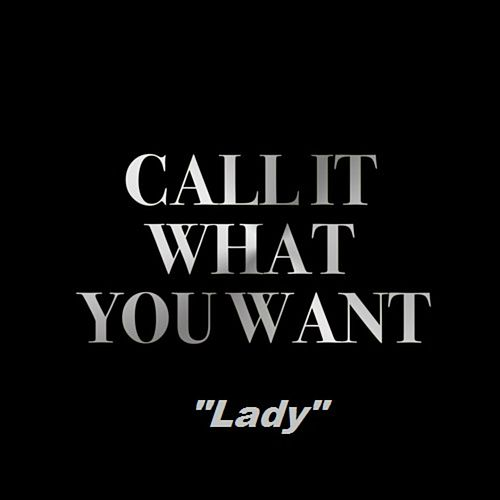 Call It What You Want by Lady