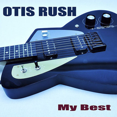 My Best by Otis Rush