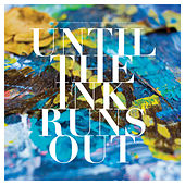 Until the Ink Runs Out by Eighteen Visions
