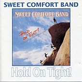 Hold On Tight! by Sweet Comfort Band