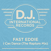 I Can Dance (The Rapture Mix) by Fast Eddie