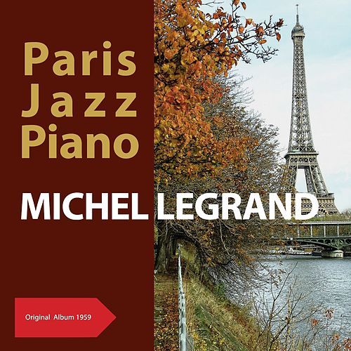 Paris Jazz Piano (Original Album 1959) by Michel Legrand