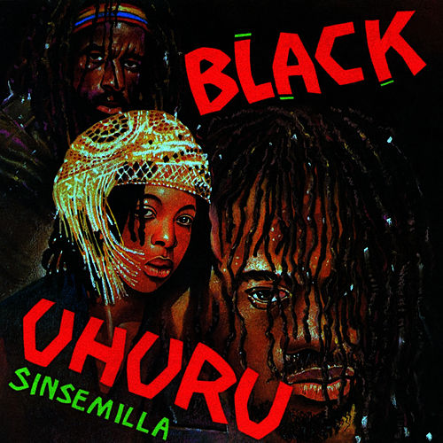 Play & Download Sinsemilla by Black Uhuru | Napster