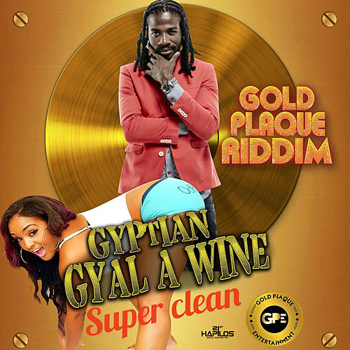 Gyal a Wine (Super Clean) by Gyptian