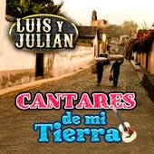 Cantares de Mi Tierra by Luis Y Julian
