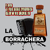 La Borrachera by Los Tremendos Gavilanes