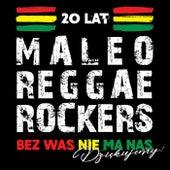 20 Lat Maleo Reggae Rockers - Bez Was Nie Ma Nas - Dziękujemy! by Maleo Reggae Rockers