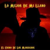 Lo Mejor de Mi Llano: El Chino de los Mandados by Various Artists
