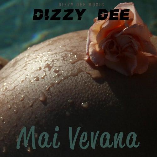 Mai Vevana by Dizzy Dee