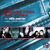 Sounds from the Matrix 019 by Various Artists