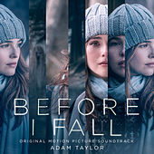 Before I Fall (Original Motion Picture Soundtrack) by Adam Taylor