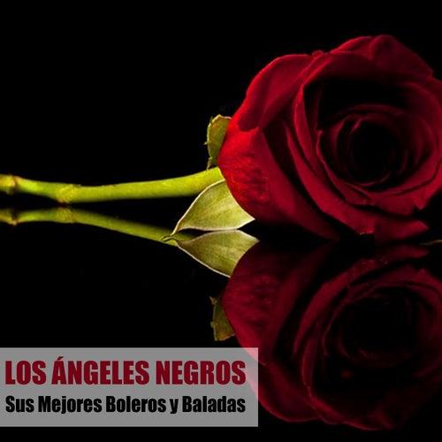 Sus Mejores Boleros y Baladas by Los Angeles Negros
