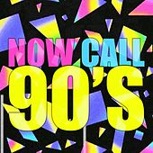 Now Call 90's by Various Artists