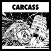 The Earache Peel Sessions by Carcass