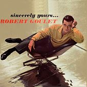 Sincerely yours by Robert Goulet