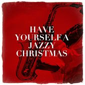 Have Yourself a Jazzy Christmas by Various Artists