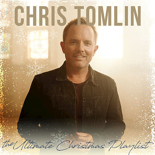 The Ultimate Christmas Playlist by Chris Tomlin
