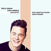 Like A Riddle (feat. Hearts & Colors, Adam Trigger) (Acoustic) by Felix Jaehn