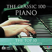 The Classic 100: Piano – The Top 10 & Selected Highlights von Various Artists