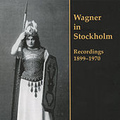 Play & Download Wagner in Stockholm - Recordings 1899-1970 by Various Artists | Napster
