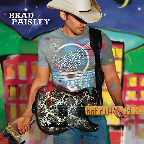 Play & Download American Saturday Night by Brad Paisley | Napster