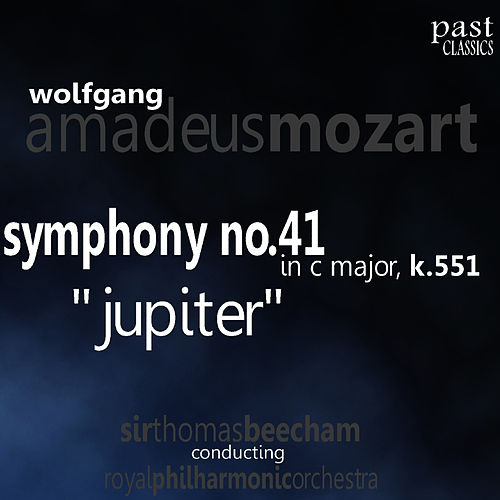 Mozart: Symphony No. 41 in C major, K. 551, Jupiter by Royal Philharmonic Orchestra
