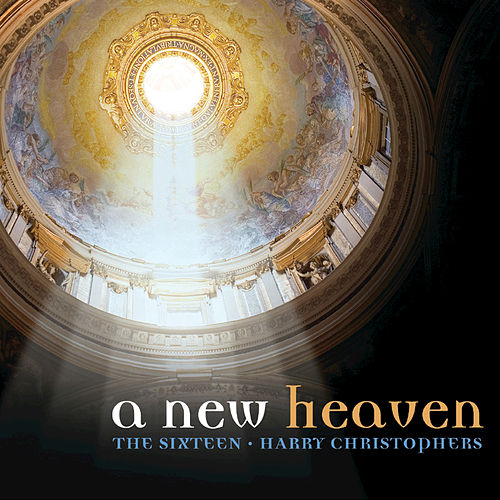 Play & Download A New Heaven by The Sixteen | Napster